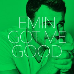 Got Me Good - Emin