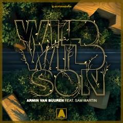Wild Wild Son - Armin Van Buuren Feat. Sam Martin