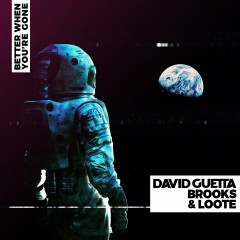 Better When You're Gone - David Guetta Feat. Brooks & Loote