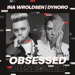 Obsessed - Dynoro & Ina Wroldsen