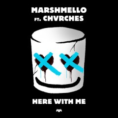 Here With Me - Marshmello Feat. Chvrches