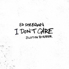 I Don't Care - Ed Sheeran Feat. Justin Bieber
