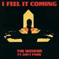 I Feel It Coming - Weeknd Feat. Daft Punk