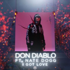 I Got Love - Don Diablo feat. Nate Dogg