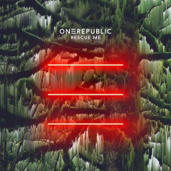Rescue Me - One Republic