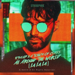 All Around The World (La La La) - R3Hab & A Touch Of Class