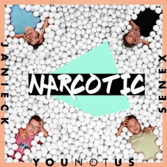 Narcotic - Younotus, Janieck & Senex