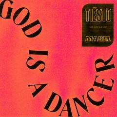 God Is A Dancer - Tiesto & Mabel