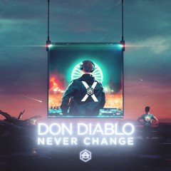 Never Change - Don Diablo