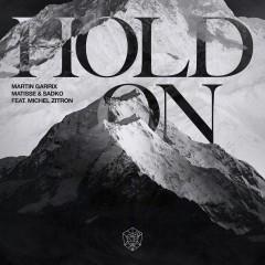 Hold On - Martin Garrix, Matisse & Sadko feat. Michel Zitron