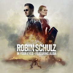 In Your Eyes - Robin Schulz feat. Alida
