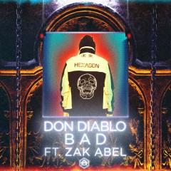 Bad - Don Diablo feat. Zak Abel