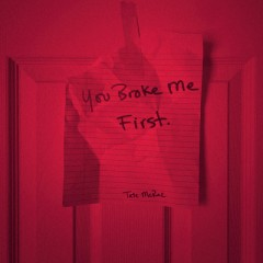 You Broke Me First - Tate McRae