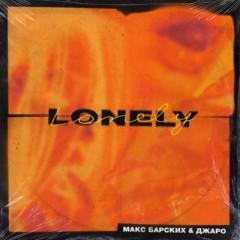 Lonely (Remix) - Maks Barskih & Dzharo
