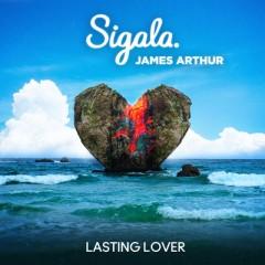 Lasting Lover - Sigala & James Arthur