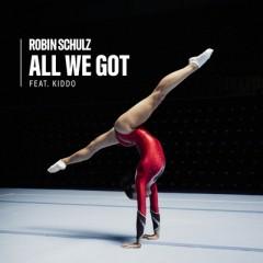 All We Got - Robin Schulz feat. Kiddo