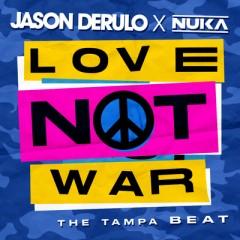 Love Not War - Jason Derulo & Nuka