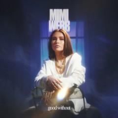 Good Without - Mimi Webb