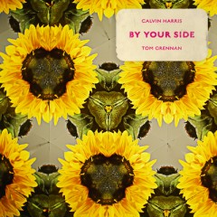 By Your Side - Calvin Harris feat. Tom Grennan