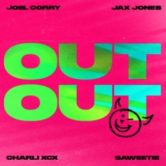 Out Out - Joel Corry & Jax Jones feat. Charli XCX & Saweetie