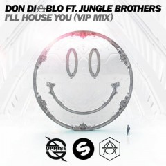 I'll House You - Don Diablo feat. The Jungle Brothers
