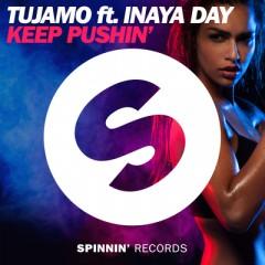 Keep Pushin' - Tujamo Feat. Inaya Day