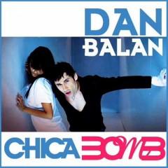 Chica Bomb - Дан Балан