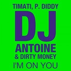 I'm On You - Timati & P Diddy & Dj Antoine & Dirty Money
