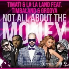 Not All About The Money - Timati & La La Land & Timbaland