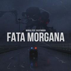 Fata Morgana - Markul & Oxxxymiron